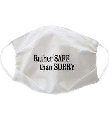 FACE MASK: FM01 Rather Safe Than Sorry